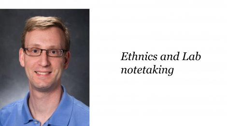 NANOBIO REU SEMINAR SERIES – DR. Vincent Starai ON ethics and lab notetaking